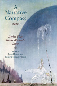 Hearne, B.  and Seelinger Trites, R. (Eds.). (2009). A narrative compass: Stories that guide women's lives. University of Illinois Press.