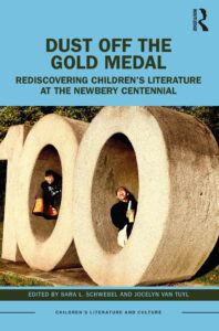 Schwebel, S. L., & Van Tuyl, J. (Eds.). (2022). Dust off the gold medal: Rediscovering children's literature at the Newbery centennial. Routledge.