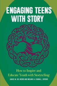 Del Negro, J. M. & Kimball, M. A. (Eds.) (2017). Engaging teens with story: How to inspire and educate youth with storytelling. ABC - CLIO.