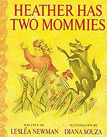 Heather Has Two Mommies - By Lesléa Newman and Illustrated by Diana Souza