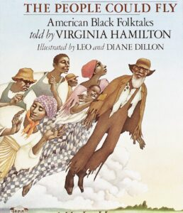 The People Could Fly: American Black Folktales - Retold by Virginia Hamilton and Illustrated by Leo and Diane Dillon