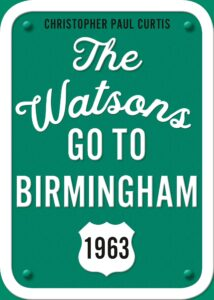 The Watsons Go to Birmingham—1963 - By Christopher Paul Curtis