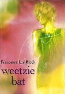 Weetzie Bat - By Francesca Lia Block